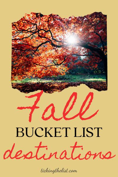 Fall Bucket List Destinations