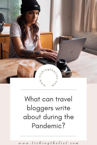 What can travel bloggers write about during the pandemic